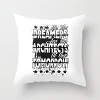 We The Dreamers Are The … Throw Pillow