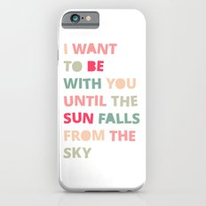 Until the Sun Falls from the Sky iPhone 6s Slim Case