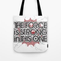 The Force Is Strong In T… Tote Bag