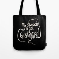 My Stomach Is Not A Grav… Tote Bag