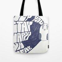 HEY YOU, STAY HAPPY. YA … Tote Bag
