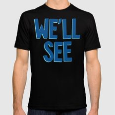 We'll See SMALL Mens Fitted Tee Black