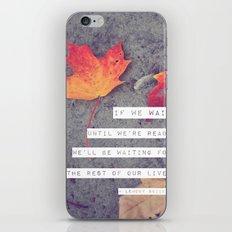 don't wait. iPhone & iPod Skin