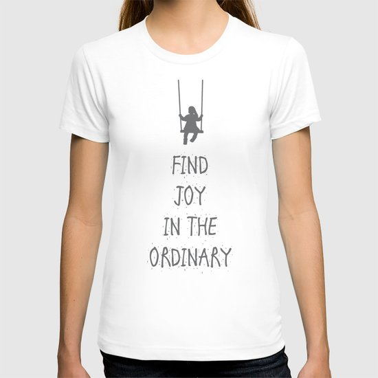 Find joy in the ordinary quotes T-shirt