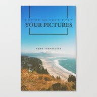 You're So Ugly That Your… Canvas Print