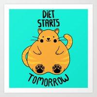Diet Starts Tomorrow! Art Print