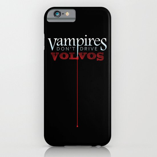 Vampires Don't Drive Volvos iPhone & iPod Case