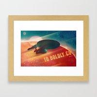 To Boldly Go Framed Art Print