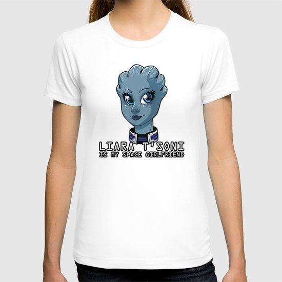 Liara Is My Space Girlfriend T-shirt