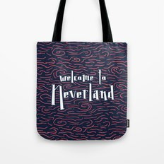 Welcome to Neverland Tote Bag