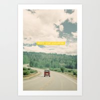 adventure Art Prints featuring NEVER STOP EXPLORING - vintage volkswagen van by Leslee Mitchell