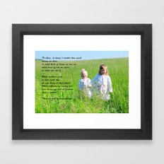 What Matters Most... Framed Art Print