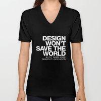 DESIGN WON'T SAVE THE WORLD Unisex V-Neck