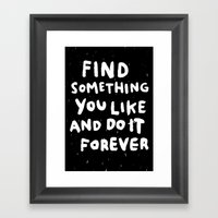Find Something you like Framed Art Print