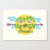 Whatever Happens, Happen… Canvas Print