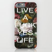 LIVE A FUCK YES LIFE iPhone 6 Slim Case