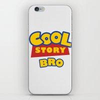 Cool Story, Bro iPhone & iPod Skin