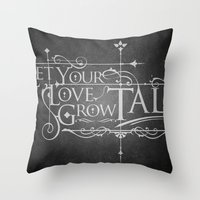 Let Your Love Grow Tall Throw Pillow
