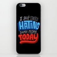 I Just Started Hating Some People Today iPhone & iPod Skin