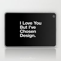 I Love You But I've Chos… Laptop & iPad Skin