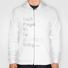 Don`t forget to be Awesome today, Quote, Modern, Home Decor Hoody