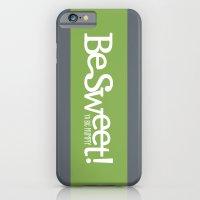 Be Sweet ya big numpty iPhone 6 Slim Case