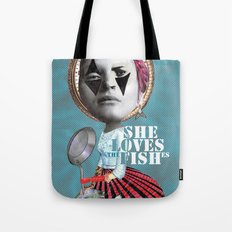 she loves the fishes Tote Bag