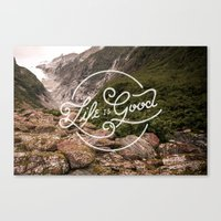 Life Is Good Canvas Print