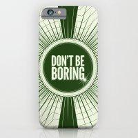 Don't Be Boring iPhone 6 Slim Case