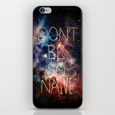 Don't Be So Naive iPhone & iPod Skin
