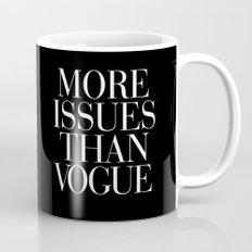 More Issues than Vogue Typography Mug