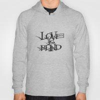 Love Is Blind Hoody