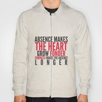 Absence Makes The Heart … Hoody