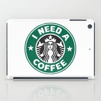 I Need A Coffee! iPad Case