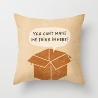you can't make me think in here Throw Pillow