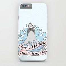 Live every week like it's shark week Slim Case iPhone 6s