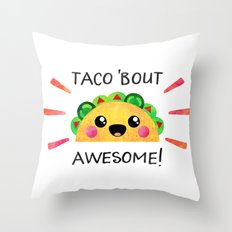 Taco 'bout awesome! Throw Pillow
