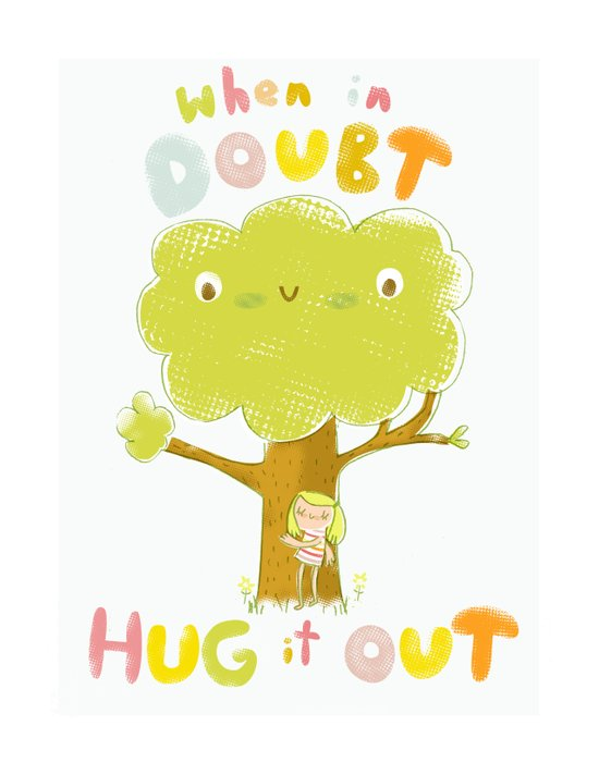 When in doubt, Hug it out Art Print