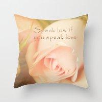 Speak Low If You Speak O… Throw Pillow