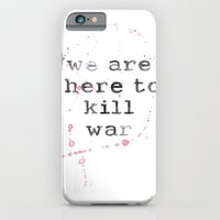 iPhone & iPod Case featuring we are here to kill war by BITN