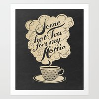 tea Art Prints featuring Some Hot Tea For My Hottie by Laura Graves