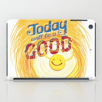 Today will be a good day iPad Case