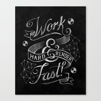 Work Hard & Render Fast! Canvas Print
