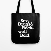 Sex, Drugs & Rockwell Bold Tote Bag