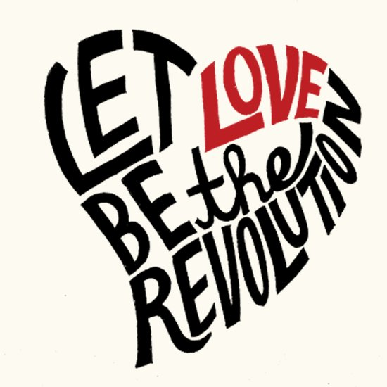 Let Love Be The Revolution Art Print