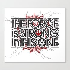 The Force is strong in this one Canvas Print