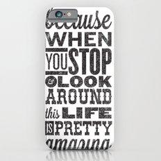 This Amazing Life Slim Case iPhone 6s