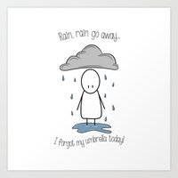 Rain Rain Go Away! Art Print