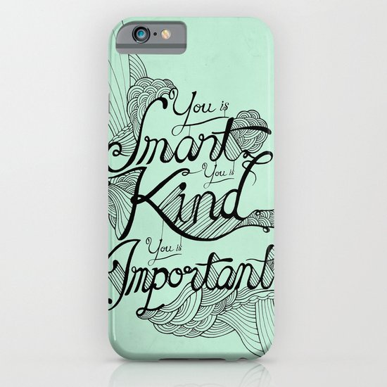Smart. Kind. Important. iPhone & iPod Case