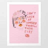 Don't Look At Yourself T… Art Print